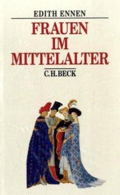 Frauen im Mittelalter - Ennen, Edith