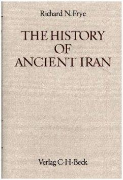 The History of Ancient Iran / Handbuch der Altertumswissenschaft Abt. 3, Bd.7 - Frye, Richard N.