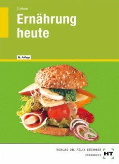 Ernährung heute - Schlieper, Cornelia A.