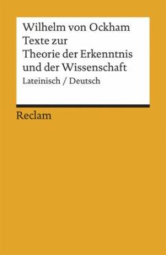 Texte zur Theorie der Erkenntnis und der Wissenschaft - Wilhelm von Ockham