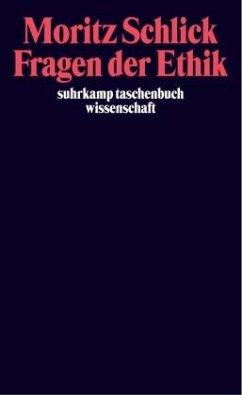 Fragen der Ethik - Schlick, Moritz