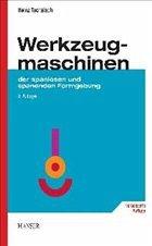 Werkzeugmaschinen der spanlosen und spanenden F...