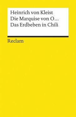 Die Marquise von O... / Das Erdbeben in Chili - Kleist, Heinrich von