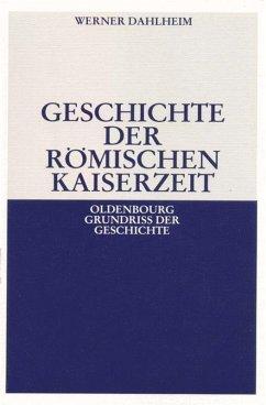 Geschichte der Römischen Kaiserzeit (Kt) - Dahlheim, Werner