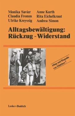 Alltagsbewältigung: Rückzug - Widerstand? - Eichelkraut, Rita; Fromm, Claudia; Kreyssig, Ulrike; Kurth, Anne; Savier, Monika; Simon, Andrea