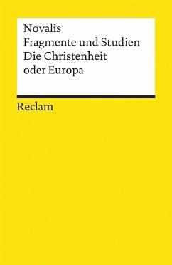 Fragmente und Studien. Die Christenheit oder Europa - Novalis