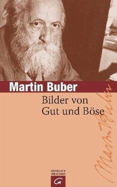 Bilder von Gut und Böse - Buber, Martin