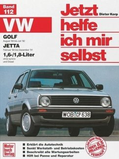VW Golf II / Jetta ab August '83. VW Jetta ab Februar '84 1,6/1,8-Liter / Jetzt helfe ich mir selbst Bd.112 - Korp, Dieter