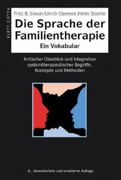 Die Sprache der Familientherapie - Simon, Fritz B.; Clement, Ulrich; Stierlin, Helm