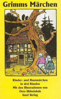 Kinder- und Hausmärchen, gesammelt durch die Brüder Grimm. In drei Bänden - Grimm, Jacob;Grimm, Wilhelm