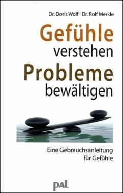 Gefühle verstehen, Probleme bewältigen - Wolf, Doris; Merkle, Rolf