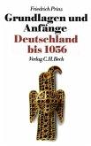 Grundlagen und Anfänge. Deutschland bis 1056