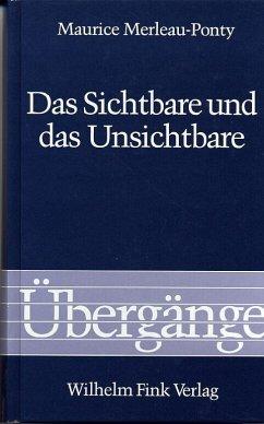 Das Sichtbare und das Unsichtbare - Merleau-Ponty, Maurice