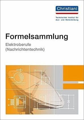 Formelsammlung Elektroberufe ( Nachrichtentechnik)