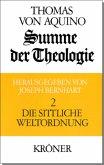 Summe der Theologie II. Die sittliche Weltordnung