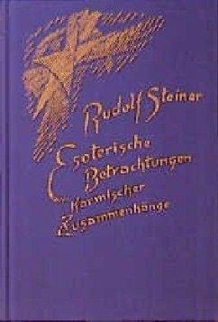 Esoterische Betrachtungen karmischer Zusammenhänge - Steiner, Rudolf