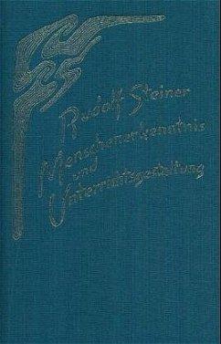Menschenerkenntnis und Unterrichtsgestaltung - Steiner, Rudolf