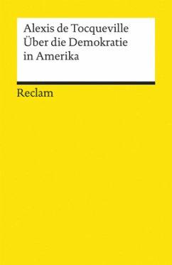 Über die Demokratie in Amerika - Tocqueville, Alexis de