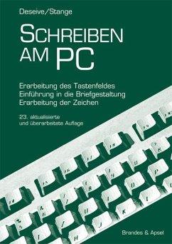 Schreiben am PC - Deseive, Norbert; Stange, Margarete I.