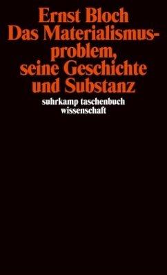Das Materialismusproblem, seine Geschichte und Substanz - Bloch, Ernst