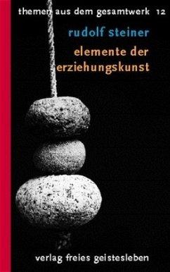 Elemente der Erziehungskunst - Steiner, Rudolf