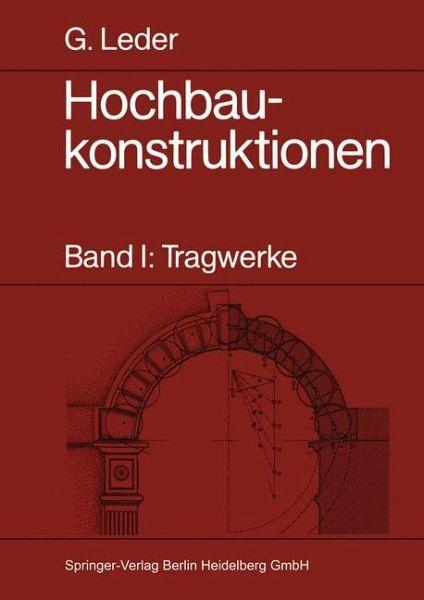 Hochbaukonstruktionen von gerhard leder fachbuch b for Grundlagen der tragwerkslehre