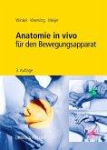 Anatomie in vivo für den Bewegungsapparat