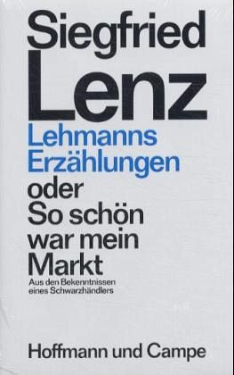 Lehmanns Erzählungen oder So schön war mein Markt - Lenz, Siegfried