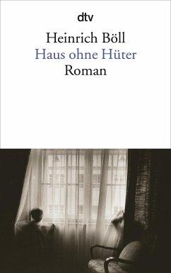 Haus ohne Hüter - Böll, Heinrich