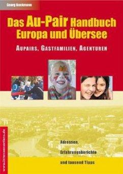 Au-Pair - Handbuch. Europa und Übersee