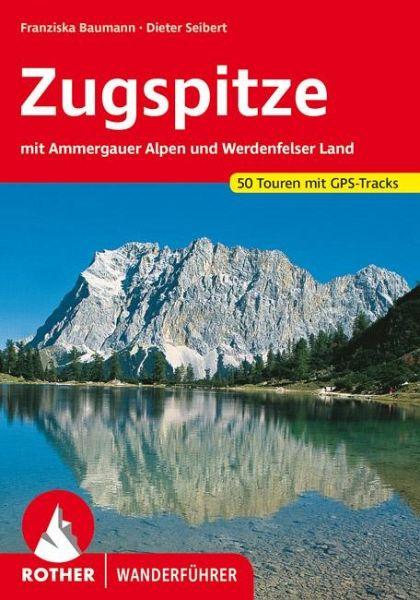 Zugspitze mit Ammergauer Alpen und Werdenfelser Land - Seibert, Dieter; Baumann, Franziska
