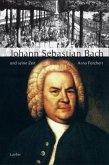 Große Komponisten und ihre Zeit. Johann Sebastian Bach und seine Zeit