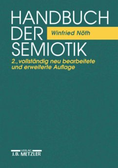 Handbuch der Semiotik - Nöth, Winfried