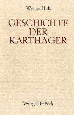 Geschichte der Karthager / Handbuch der Altertumswissenschaft Abt. 3, Bd.8 - Huß, Werner