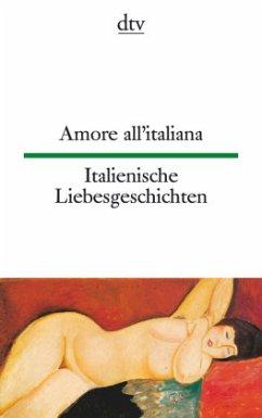 Italienische Liebesgeschichten / Amore all' italiana