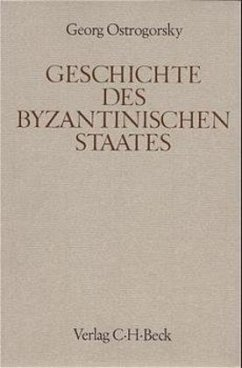 Geschichte des byzantinischen Staates / Handbuch der Altertumswissenschaft Abt.12, Bd. XII, 1.2 - Ostrogorsky, Georg
