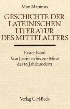 Geschichte der lateinischen Literatur des Mittelalters / Handbuch der Altertumswissenschaft Abt. 9, Bd.2/1, Tl.1 - Manitius, Max