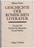 Geschichte der römischen Literatur, Die Zeit der Monarchie bis auf Hadrian / Handbuch der Altertumswissenschaft Abt. 8, Bd.2