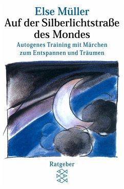 Auf der Silberlichtstraße des Mondes - Müller, Else