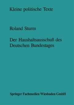 Der Haushaltsausschuß des Deutschen Bundestages - Sturm, Roland