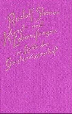 Kunst- und Lebensfragen im Lichte der Geisteswissenschaft - Steiner, Rudolf