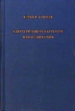 Geisteswissenschaftliche Menschenkunde - Steiner, Rudolf