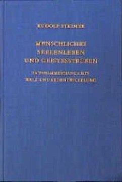 Menschliches Seelenleben und Geistesstreben im Zusammenhange mit Welt- und Erdentwickelung - Steiner, Rudolf