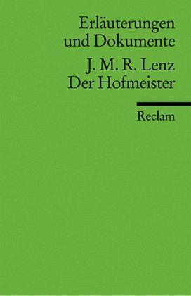 Der Hofmeister oder Vorurteile der Privaterziehung. Erläuterungen und Dokumente