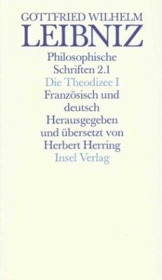 Die Theodizee. Von der Güte Gottes, der Freihei...