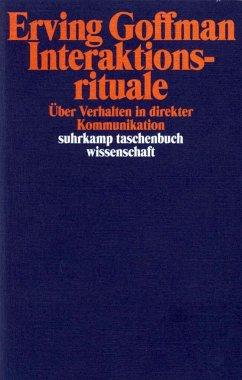 Interaktionsrituale - Goffman, Erving