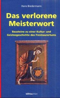 Das verlorene Meisterwort - Biedermann, Hans