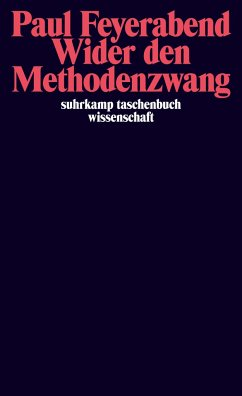Wider den Methodenzwang - Feyerabend, Paul K.