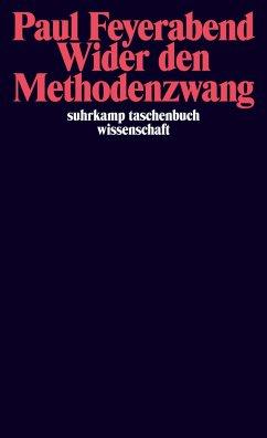 Wider den Methodenzwang - Feyerabend, Paul K.