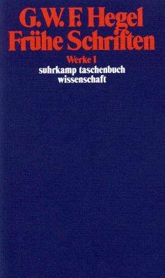 Frühe Schriften - Hegel, Georg Wilhelm Friedrich
